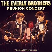 The Everly Brother Reunion Concert (Live at the Royal Albert Hall 1983) de The Everly Brothers