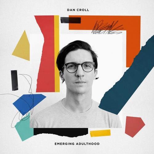 Emerging Adulthood by Dan Croll