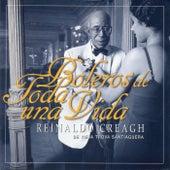 Boleros de toda una vida de Reinaldo Creagh