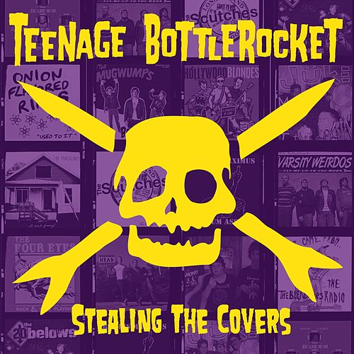 Stealing the Covers by Teenage Bottlerocket