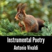 Instrumental Poetry: Antonio Vivaldi by Antonio Vivaldi