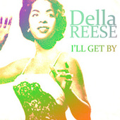 I'll Get By by Della Reese