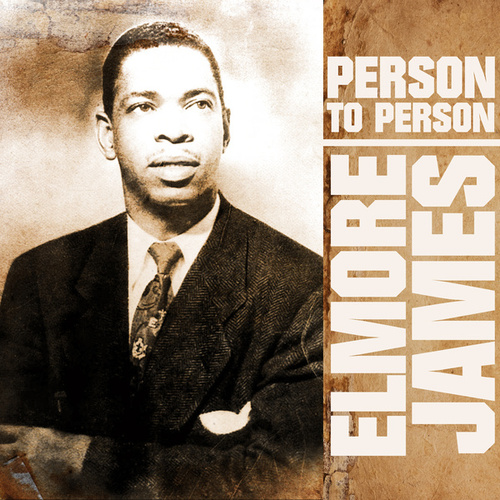Person to Person by Elmore James