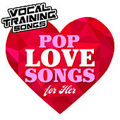 Pop Love Songs for Her - Vocal Training Songs von Star Factor