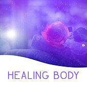 Healing Body – Spa Music, Peaceful Sounds for Deep Massage, Relaxation, Wellness, Inner Calmness, Pure Mind, Oriental Music to Calm Down by Deep Sleep Relaxation