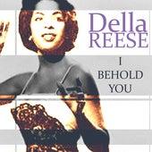 I Behold You von Della Reese