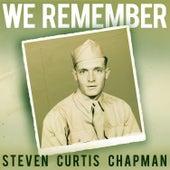 We Remember von Steven Curtis Chapman