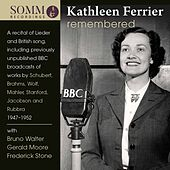 Kathleen Ferrier Remembered de Kathleen Ferrier