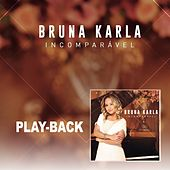 Incomparável - Playback von Bruna Karla