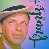 Day In, Day Out by Frank Sinatra