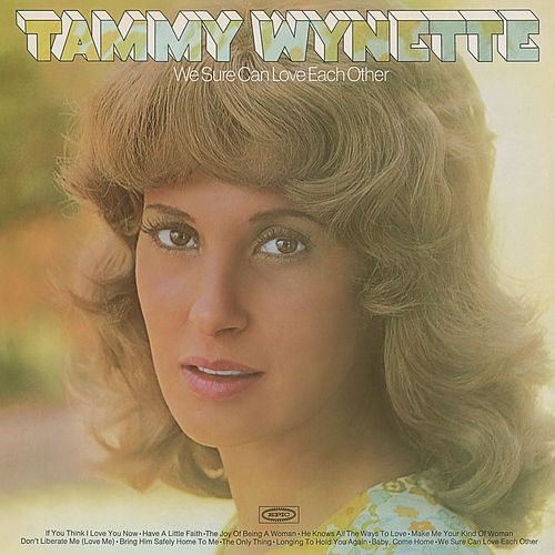 We Sure Can Love Each Other by Tammy Wynette