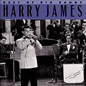 Best Of The Big Bands by Harry James