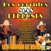 Los Corridos Mas Perrones by Los Alegres de Teran
