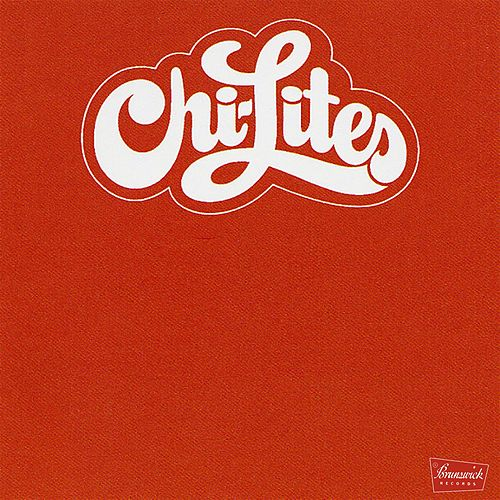The Chi-Lites by The Chi-Lites