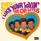 I Like Your Lovin' (Do You Like Mine?) by The Chi-Lites