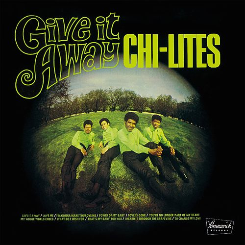 Give It Away by The Chi-Lites
