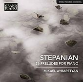 Stepanian: 26 Preludes for Piano von Mikael Ayrapetyan