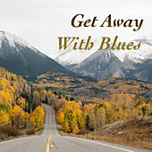 Get Away With Blues de Various Artists
