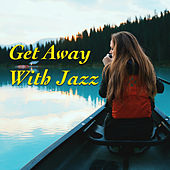 Get Away With Jazz by Various Artists