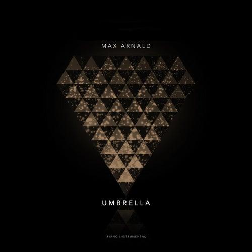Umbrella (Piano Instrumental) by Max Arnald