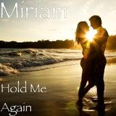 Hold Me Again by Miriam