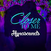 Closer to Me by Hypa Sounds