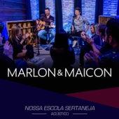 Nossa Escola Sertaneja (Acústico) (Ao Vivo) de Marlon & Maicon