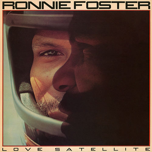 Love Satellite (Expanded) by Ronnie Foster