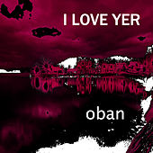 I Love Yer de Oban