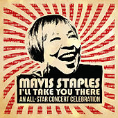 Mavis Staples I'll Take You There: An All-Star Concert Celebration (Live) di Various Artists