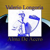 Alma De Acero by Valerio Longoria