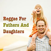 Reggae For Fathers And Daughters by Various Artists