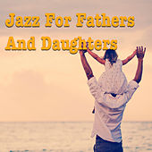 Jazz For Fathers And Daughters de Various Artists