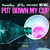 Put Down My Cup (feat. Bandgang Lonnie Bands, 9000 Rondae, Molly Brazy) von Philthy Rich