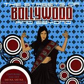 The Streets Of Bollywood...and Beyond by Various Artists