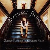 Sunday Morning To Saturday Night de Matraca Berg