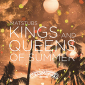 Kings And Queens Of Summer by Matstubs