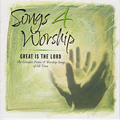 Songs 4 Worship: Great Is The Lord by Various Artists