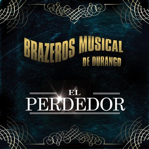 El Perdedor by Brazeros Musical De Durango