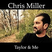 Taylor & Me by Chris Miller
