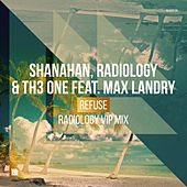 Refuse (Radiology VIP Mix) von Radiology and TH3 ONE Shanahan