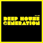 Deep House Generation, Vol. 1 by Various Artists