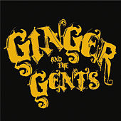 Ginger & The Gents by Ginger