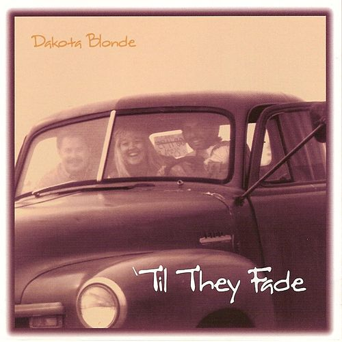 'Til They Fade by Dakota Blonde