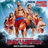 Baywatch (Music from the Motion Picture) von Christopher Lennertz