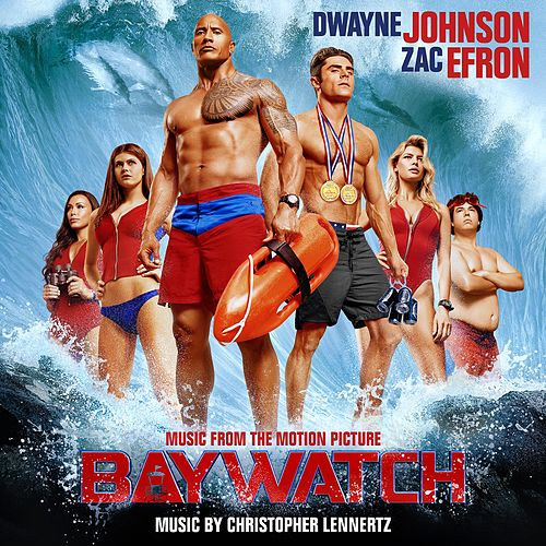 Baywatch (Music from the Motion Picture) by Christopher Lennertz