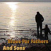 Blues For Fathers And Sons by Various Artists