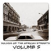 Sounds of the African Streets, Vol. 5 von Various Artists