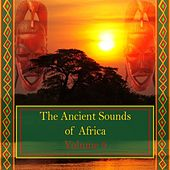 The Ancient Sounds of Africa, Vol. 9 by Various Artists