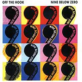 Off The Hook by Nine Below Zero